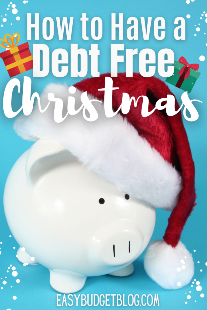 Christmas 2020 Debt Free How to Have a Debt Free Christmas   Easy Budget